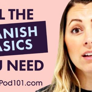 ALL the Basics You Need to Master Spanish #1
