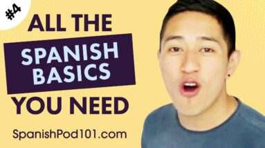 ALL the Basics You Need to Master Spanish #4