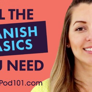 ALL the Basics You Need to Master Spanish #7
