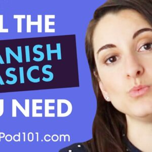 ALL the Basics You Need to Master Spanish #9