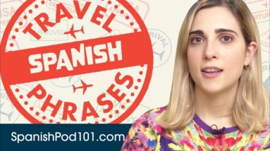 All Travel Phrases You Need in Spanish! Learn Spanish in 30 Minutes!
