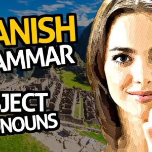 Learn Spanish Grammar with OUINO™: Building Blocks Lesson #26-28 (Subject Pronouns)