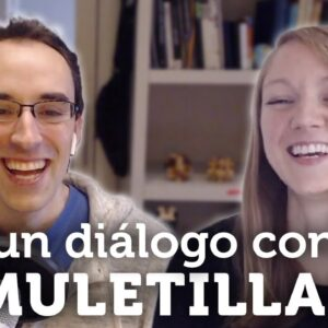 Diálogo en español con MULETILLAS - Advanced Spanish Conversation