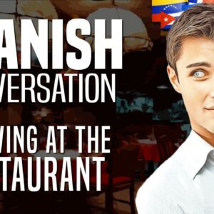 Learn Spanish with Conversations: #8 - Arriving at the Restaurant | OUINO.com