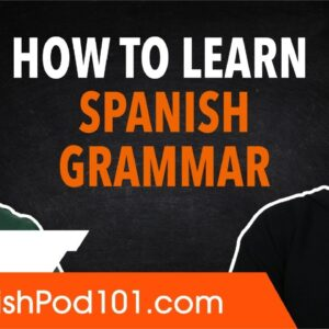 How to Perfectly Learn Spanish Grammar