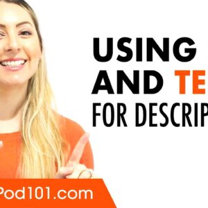 How to use SER and TENER for Descriptions in Spanish