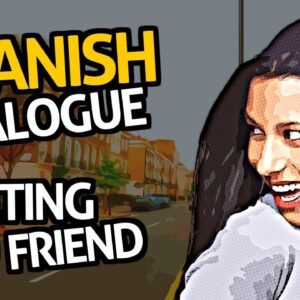 """Learn Spanish Conversation with OUINOâ""""¢: Practice #2 (Meeting a Friend)"""