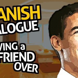 Learn Spanish Conversation with OUINO™: Practice #3 (Having a Friend Over)