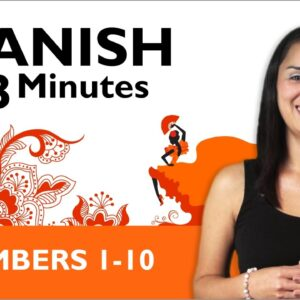 Learn Spanish in Three Minutes - Numbers 1-10