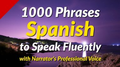 1000 Spanish conversation phrases to speak fluently - with Narrator's Professional Voice