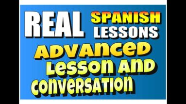 Spanish lesson and conversation for advanced