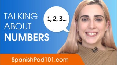 Talking About Numbers in Spanish - Spanish Conversational Phrases