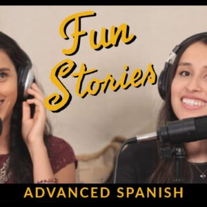Listening practice: Fun stories in Spanish (advanced) - How to Spanish Podcast