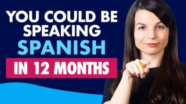 This is how you learn Spanish in 12 months!