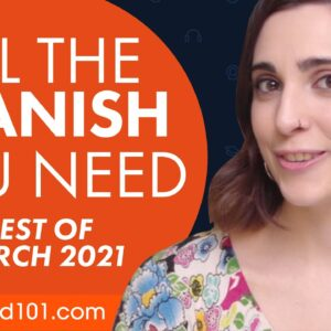 Your Monthly Dose of Spanish - Best of March 2021