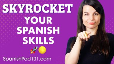 4 Steps To Making A Spanish Breakthrough