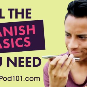 ALL the Basics You Need to Master Spanish #10