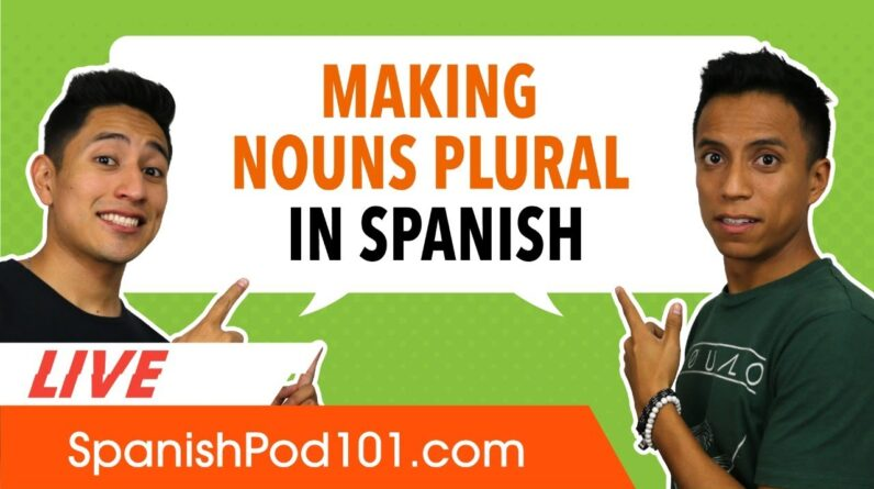 How to Make Nouns Plural in Spanish?
