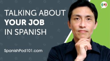 Learn How to Talk About Your Job in Spanish   Can Do #3
