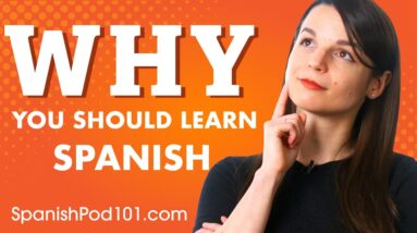 The 7 Easiest Ways to Learn Spanish in 5 to 10 Minutes a Day