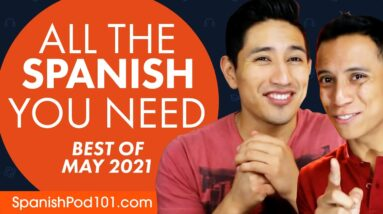 Your Monthly Dose of Spanish - Best of May 2021