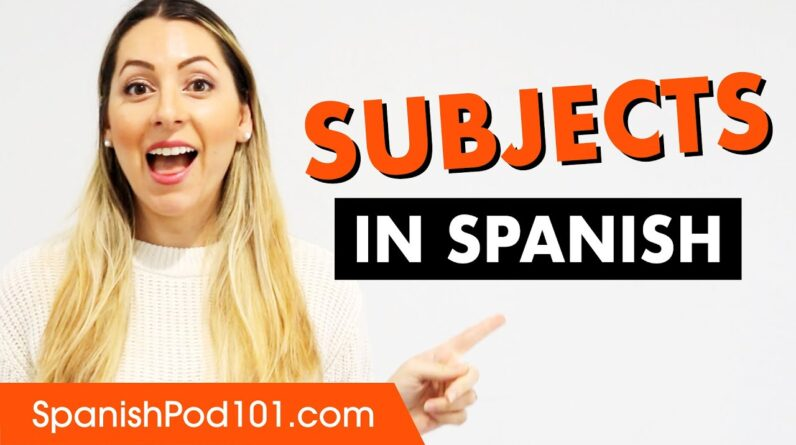 How to use Subjects in Spanish