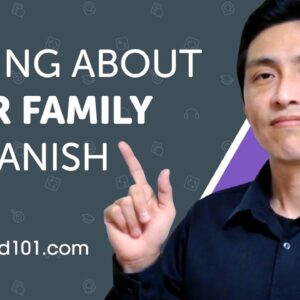 Learn How to Talk About Your Family in Spanish | Can Do #5