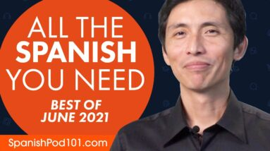Your Monthly Dose of Spanish - Best of June 2021