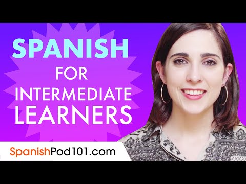 Learn Spanish Today - ALL the Spanish for Intermediate Learners