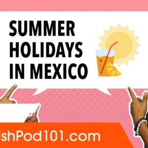 How Mexican People Spend Their Summer Holidays in Mexico