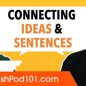 How to Connect Ideas & Sentences in Spanish