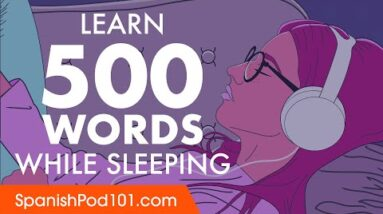 Spanish Conversation: Learn while you Sleep with 500 words