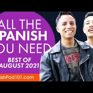Your Monthly Dose of Spanish - Best of August 2021