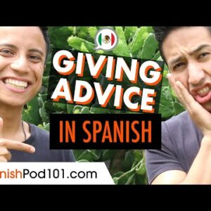 How to Give Advice in Spanish?