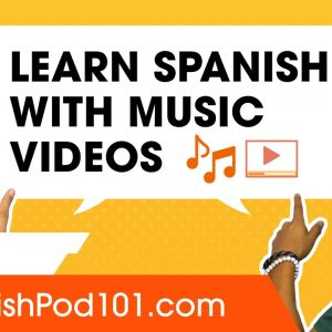 How to learn Spanish with Music Videos (and it works!)