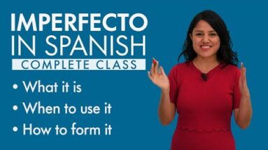 Learn Spanish Tenses: IMPERFECTO –complete class–