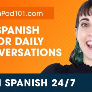 Learn Spanish Live 24/7 🔴 Spanish Speaking Practice - Daily Conversations  ✔