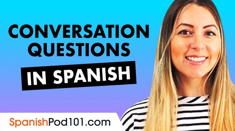 Basic Conversation Questions and Answers in Spanish