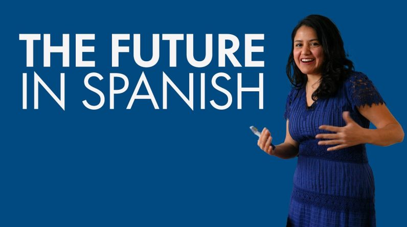 Learn Spanish Tenses: 3 ways to express the future in Spanish
